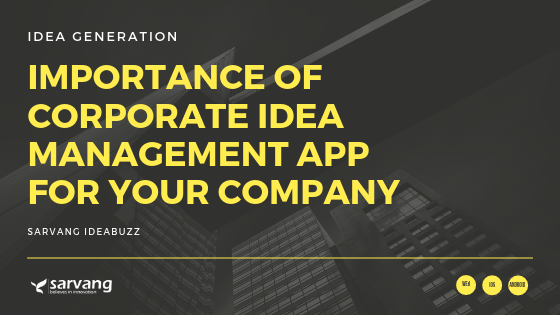 Importance of Corporate Idea Management App for Company's Benefits